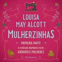 Mulherzinhas – Adoráveis Mulheres (Primeira parte) - Louisa May Alcott