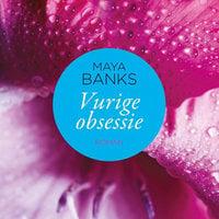Vurige obsessie - Maya Banks
