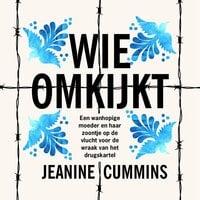 Wie omkijkt - Jeanine Cummins