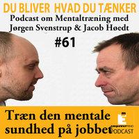 Bevar den mentale sundhed på jobbet - Jørgen Svenstrup, Jacob Høedt