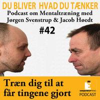 Træn dig til at få tingene gjort - Jørgen Svenstrup, Jacob Høedt