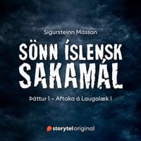Sönn íslensk sakamál: S1E1 – Aftaka á Laugalæk I - Sigursteinn Másson