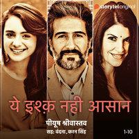 Yeh Ishq Nahi Asaan - S01E01 - Peeyush Shrivastava