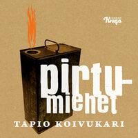 Pirtumiehet - Tapio Koivukari