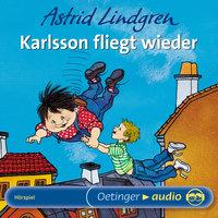 Karlsson fliegt wieder - Astrid Lindgren