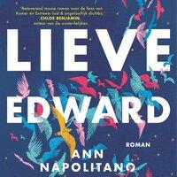 Lieve Edward - Ann Napolitano