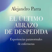 El último abrazo de despedida - Alejandro Enrique Parra