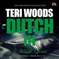 Dutch III - Teri Woods