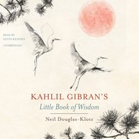 Kahlil Gibran's Little Book of Wisdom - Kahlil Gibran