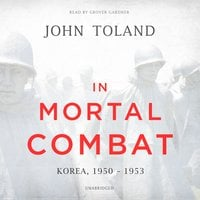 In Mortal Combat: Korea, 1950–1953 - John Toland