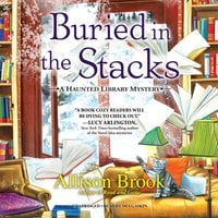 Buried in the Stacks: A Haunted Library Mystery - Allison Brook
