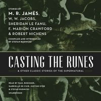 Casting the Runes, and Other Classic Stories of the Supernatural - M.R. James, W.W. Jacobs, Sheridan Le Fanu, F. Marion Crawford, Robert Hichens