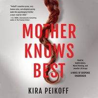 Mother Knows Best - Kira Peikoff