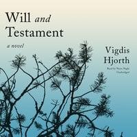 Will and Testament: A Novel - Vigdis Hjorth