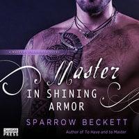 Master in Shining Armor - Sparrow Beckett