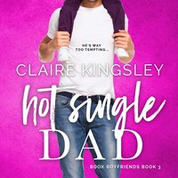 Hot Single Dad - Claire Kingsley