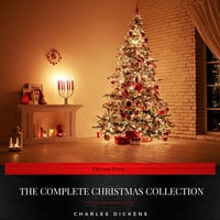 Charles Dickens: The Complete Christmas Collection - Charles Dickens