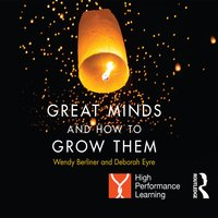 Great Minds and How to Grow Them: High Performance Learning - Deborah Eyre, Wendy Berliner