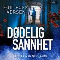 Dødelig sannhet - Egil Foss Iversen