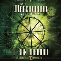 Il Macchinario Della Mente - L. Ron Hubbard