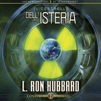 Il Controllo dell'Isteria - L. Ron Hubbard