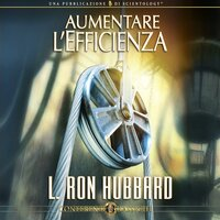 Aumentare L'Efficienza - L. Ron Hubbard