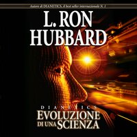 Dianetics: Evoluzione di una Scienza - L. Ron Hubbard
