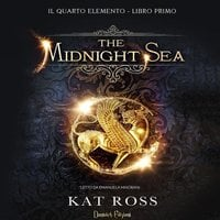 The Midnight Sea (Il Quarto Elemento - Libro Primo) - Kat Ross