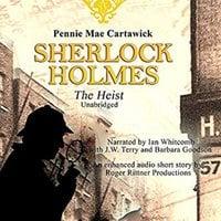 Sherlock Holmes: The Heist - Pennie Mae Cartawick