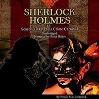 Sherlock Holmes: Season Tickets to a Crime Carnival - Pennie Mae Cartawick
