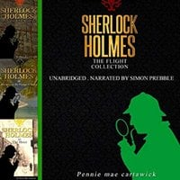 Sherlock Holmes: The Flight Collection, Three Sherlock Holmes Mysteries - Pennie Mae Cartawick