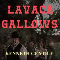 Lavaca Gallows - Kenneth Gentile
