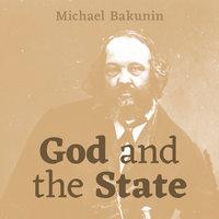 God and the State - Mikhail Bakunin