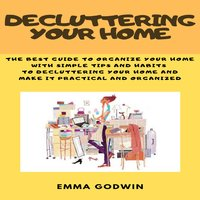 Decluttering your Home - Emma Godwin