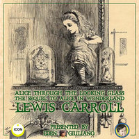 Alice Through The Looking Glass: The Sequel To Alice In Wonderland - Lewis Carroll