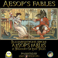 Aesop's Fables: Illuminations From Aesop's Fables – A Treasury Of Lost Tales - Aesop