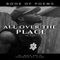 All Over The Place - Maxie Orr Jr