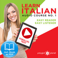 Learn Italian - Easy Reader - Easy Listener Parallel Text Audio-Course No. 1 - The Italian Easy Reader - Easy Audio Learning Course - Polyglot Planet