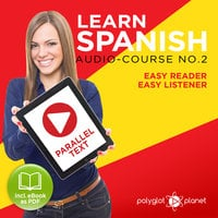 Learn Spanish - Easy Reader - Easy Listener - Parallel Text Spanish Audio Course No. 2 - The Spanish Easy Reader - Easy Audio Learning Course - Polyglot Planet