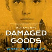 Damaged Goods - Jennifer Bardsley