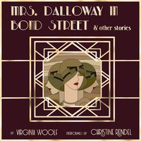 Mrs. Dalloway in Bond Street & Other Stories - Virginia Woolf
