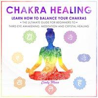 Chakra Healing - Cindy Moon