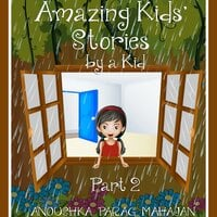 Amazing Kids' Stories by a Kid Part 2 - Anoushka Mahajan