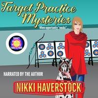 Target Practice Mysteries 3 & 4 - Nikki Haverstock