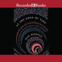 At the Edge of Time: Exploring the Mysteries of Our Universe's First Seconds - Dan Hooper