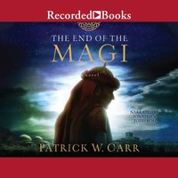 The End of the Magi - Patrick W. Carr