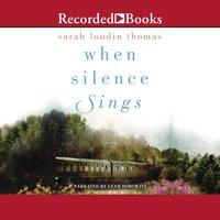 When Silence Sings - Sarah Loudin Thomas