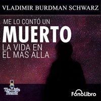 Me lo conto un muerto - Vladimir Burdman