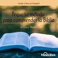 Pequeño Metodo para Comprender la Biblia - Conny Mendez