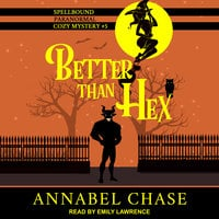 Better Than Hex - Annabel Chase